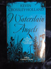 WATERSLAIN ANGELS by KEVIN CROSSLEY-HOLLAND - ORION BOOKS 2008 - P/B *PROOF*