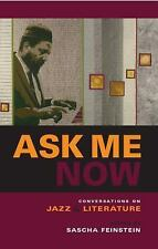 Ask Me Now : Conversations on Jazz and Literature (2007, Paperback)
