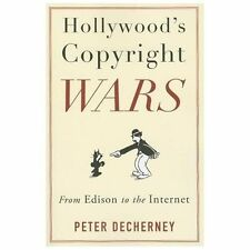 Hollywood's Copyright Wars: From Edison to the Internet Film and Culture Series