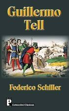 Guillermo Tell by Federico Schiller (2012, Paperback)