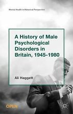 Mental Health in Historical Perspective: A History of Male Psychological...