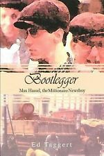 Bootlegger : Max Hassel, the Millionaire Newsboy by Ed Taggert (2003, Paperback)