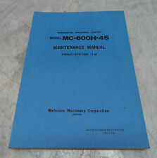Matsuura MC-600H-45 System 11M Maintenance Manual, T077 MC-600H-45 MNTE-E-01 11M