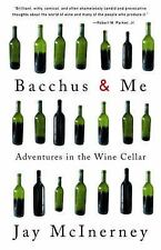 Bacchus and Me: Adventures in the Wine Cellar - McInerney, Jay - Paperback