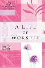 A Life of Worship (Women of Faith Study Guide Series) by Thomas Nelson