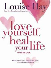Love Yourself, Heal Your Life Workbook (Insight Guide) by Hay, Louise
