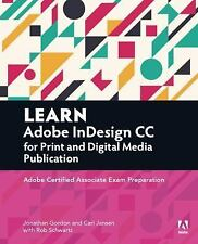Adobe Certified Associate (ACA): Learn Adobe InDesign CC for Print and Media...