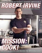 Mission, cook! by Robert Irvine|Brian O'Reilly|Food Network