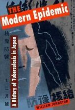 The Modern Epidemic: A History of Tuberculosis in Japan (Harvard East -ExLibrary