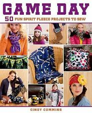 Game Day : 50 Fun Spirit Fleece Projects to Sew by Cindy Cummins (2014)