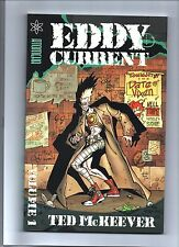 EDDY CURRENT by TED McKEEVER. Volume 1. 2005. EN ANGLAIS. NEUF