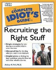 Complete Idiot's Guide to Recruiting the Right Stuff