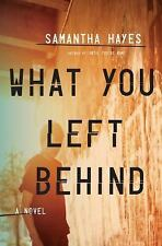 What You Left Behind: A Novel, Hayes, Samantha, Good Condition, Book