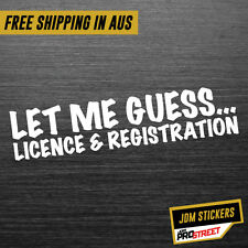 LET ME GUESS LICENCE & REGISTRATION JDM CAR STICKER DECAL Drift Turbo Euro Fa...