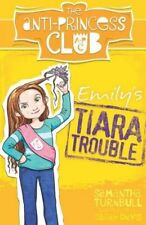 The Anti-Princess Club: Emily's Tiara Trouble: Book 1 9781743367957