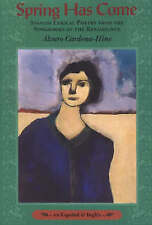 Spring Has Come: Spanish Lyrical Poetry from the Songbooks of the Renaissance, C
