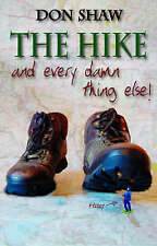 The Hike and Every Damned Thing Else,Shaw, Don,New Book mon0000020042