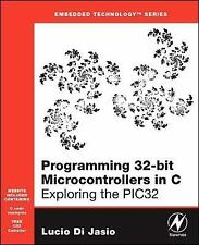 NEW Programming 32-Bit Microcontrollers in C: Exploring the PIC32