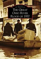 Images of America: The Great Ohio River Flood Of 1937 by James E. Casto...