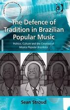 Ashgate Popular and Folk Music: The Defence of Tradition in Brazilian Popular...