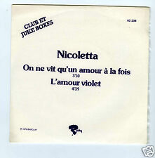 45 RPM SP JUKE BOX NICOLETTA ON NE VIT QU'UN AMOUR A LA FOIS