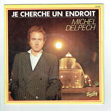 """Michel DELPECH 45T SP 7"""" JE CHERCHE UN ENDROIT - LONGUE MALADIE - BARCLAY 62620"""