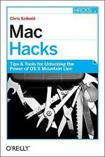 Mac Hacks: Tips & Tools for unlocking the power of OS X-ExLibrary