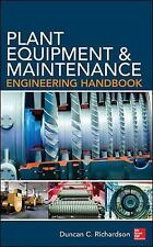 Plant Equipment and Maintenance Engineering Handbook by Duncan Richardson...