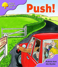 Oxford Reading Tree: Stage 1+: Patterned Stories: Push! by Roderick Hunt...