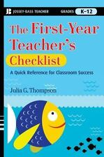 The First-Year Teacher's Checklist: A Quick Reference for Classroom Success Tho