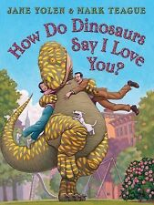 How Do Dinosaurs Say I Love You?, Jane Yolen, Very Good Book