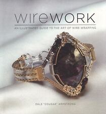 Wirework: An Illustrated Guide to the Art of Wire Wrapping, Armstrong, Dale, Ver