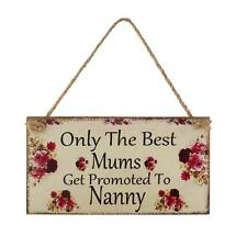 Mums Get Promoted to Nanny Floral Wall Plaque Sign for Mothers Day Decor