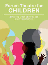 Forum Theatre for Children: Enhancing Social, Emotional and Creative...
