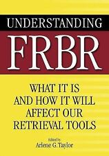 Understanding FRBR: What It Is and How It Will Affect Our Retrieval To-ExLibrary