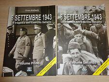 2 VOLUMI 8 SETTEMBRE 1943 LA TRAGEDIA DELL'ESERCITO ITALIANO ENZO RAFFAELLI