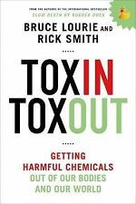 Toxin Toxout: Getting Harmful Chemicals Out of Our Bodies and Our World by Lour