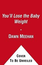 You'll Lose the Baby Weight : (and Other Lies about Pregnancy and Childbirth)...