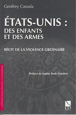 CANADA G. / ETATS-UNIS Des enfants et des armes, récit de la violence ordinaire
