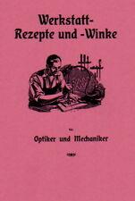 Werkstattrezepte & Werkstattwinke für Mechaniker usw. Rezeptbuch 1911 Reprint