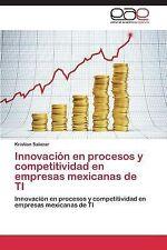 Innovacion en Procesos y Competitividad en Empresas Mexicanas de Ti by...