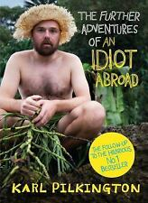 The Further Adventures of an Idiot Abroad, Pilkington, Karl, New Books
