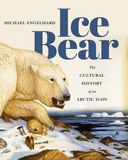Ice Bear: The Cultural History of an Arctic Icon-ExLibrary