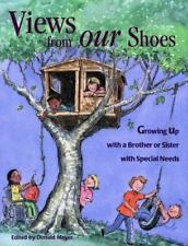 Views from Our Shoes: Growing Up with a Brother or Sister with Special Needs by