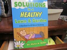 Solutions to a Healthy Lawn & Garden by Dr. Myles H. Bader paperback