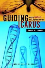 Guiding Icarus: Merging Bioethics with Corporate Interests Dhanda, Rahul K. Pap