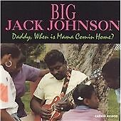 Big Jack Johnson - Daddy, When Is Mama Comin' Home? (CD, 2013) *Mint*