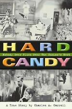 Hard Candy: Nobody Ever Flies Over the Cuckoo's Nest, Charles Carroll, Acceptabl