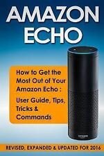 Computer Hardware Peripherals, Consumer Guides: Amazon ECHO : How to Get the...
