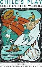 Critical Issues in Sport and Society: Child's Play : Sport in Kids' Worlds...